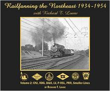 Railfanning the Northeast with Richard T. Loane 1934-1954 Volume 2