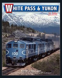 White Pass and Yukon in Color by Kevin J. Holland.