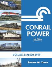 Conrail Power In Color Volume 3 Nos. 6000-6999