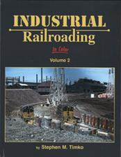 Industrial Railroading In Color, Volume 2