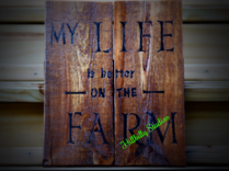 "Rustic ""Life is Better on the Farm"" sign"