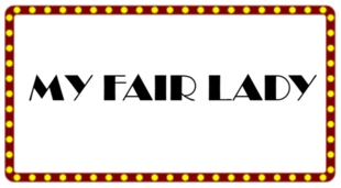 The Theatre Guild of Hampden Presents My Fair Lady