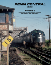 Penn Central In Color Vol 1: Operations in Western New England and Upstate NY by Jeremy Plant