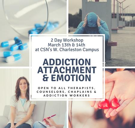 Addiction,Attachment, & Emotion Workshop For Therapists, Counselors, Chaplains, & Social Workers