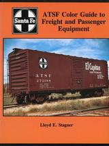 ATSF COLOR GUIDE TO FREIGHT AND PASSENGER EQUIPMENT BY LLOYD E STAGNER