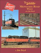 Trackside Milwaukee Road West by Jim Boyd