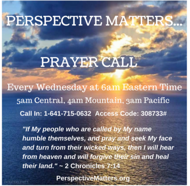 Perspective Matters Prayer Call