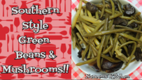 Southern Style Green Beans and Mushrooms Recipe, Noreen's Kitchen