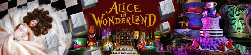 ALICE IN WONDERLAND QUINCEANERA PARTY THEME MIAMI