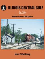 ILLINOIS CENTRAL GULF in Color, Vol. 1: Across the System
