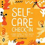 Self Care Check-In: A Guided Journal Build Healthy Habits and Devote Time to You, by GG Renee Hill