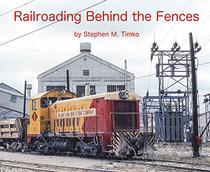 Railroading Behind the Fences