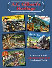 A.C. Gilbert's Heritage A Collection of Rare American Flyer Articles and Photos