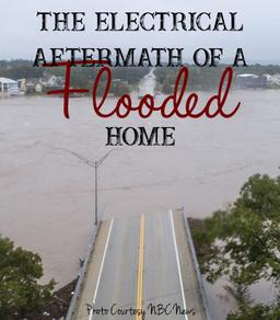 Flooded Home - Austin Electrician - Hill Country Flooding - Llano Flood - Flood damage