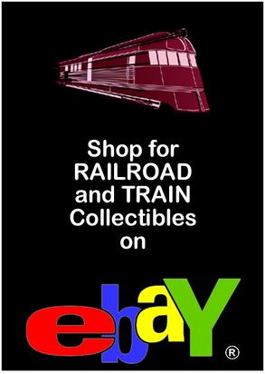 Click here to Shop for Railroad and Train Collectibles on eBay.