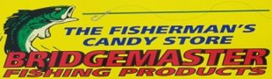 Bridgemaster Fishing Products aka Fisherman's Candy Store
