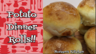 Potato Dinner Rolls Recipe, Noreen's Kitchen