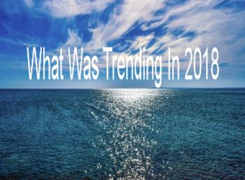 What Was Trending In 2018