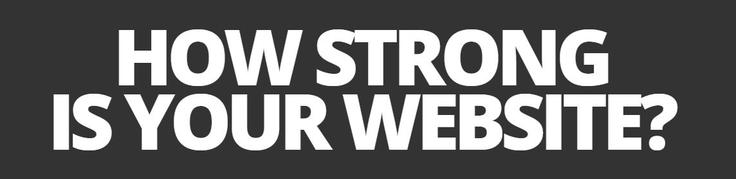 How Strong is your Website?