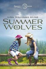 Summer of the Wolves, by Lisa Williams Kline, The Sisters in All Seasons Series