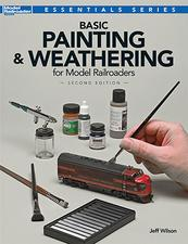 Basic Painting & Weathering for Model Railroaders Second Edition