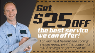 Get 25 dollars off your next heating and cooling system repair
