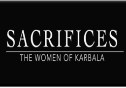 Sacrifices - Women of Karbala