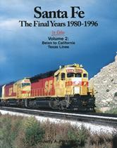Santa Fe in Color Volume 2: The Final Years 1980-1996 Belen to California Texas Lines
