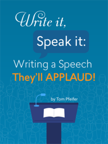 Buy Write It, Speak It: Writing a Speech They'll APPLAUD!