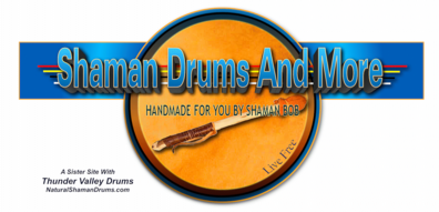 The sister site to Thunder Valley Drums, Shaman Drums and More offers most of what you see on this site