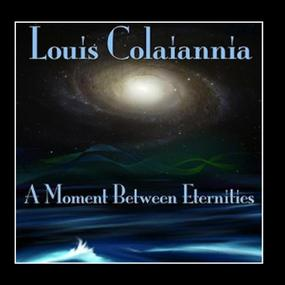 A Moment Between Eternities Louis Colaiannia