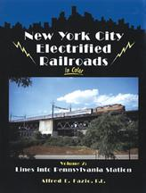 New York City Electrified Railroads in Color, Volume 2 Lines into Pennsylvania Station