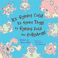 It's Raining Cats! Dogs! and Pollywogs!