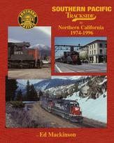 Southern Pacific Trackside in Northern California 1974-1996 by Ed Mackinson