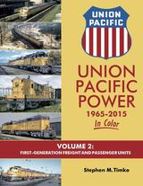 Union Pacific Power 1965-2015 In Color Volume 2 First Generation Freight and Passenger Units