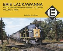 Erie Lackawanna Color Photography of Robert F. Collins Vol 1 1960's