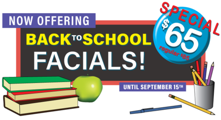 Back to School Facials Special $65.00
