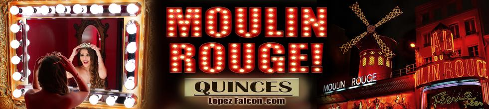 Quinces Party Moulin Rouge Quince Parties Theme Ideas Quinceañera Celebration Party Themes Tips for Dresses Choreography Cakes Quinces Stage & Decoration