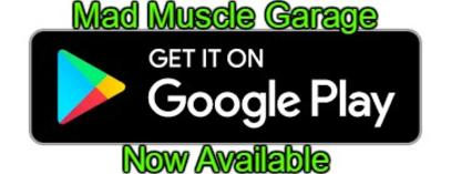 Google Play Link to Mad Muscle Garage App
