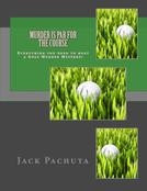 Hard Copy Book of Host a Downloadable DIY Golf Murder Mystery Party Kit: Murder is Par for the Course