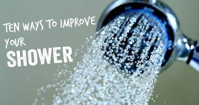 10 Ways to Improve Your Shower