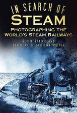 In Search of Steam Photographing the World's Steam Railways