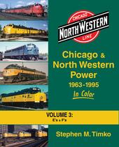 Chicago & North Western Power 1963-1995 In Color Volume 3