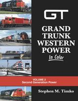 Grand Trunk Western Power In Color Volume 2: Second Generation Power
