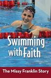 Swimming with Faith: The Missy Franklin Story, by Natalie Davis Miller
