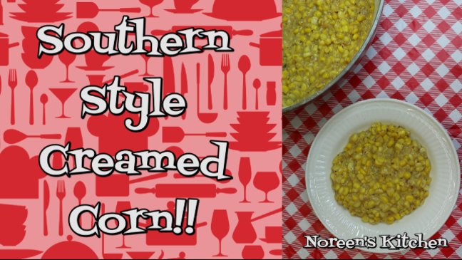 Southern Style Creamed Corn Recipe, Noreen's Kitchen