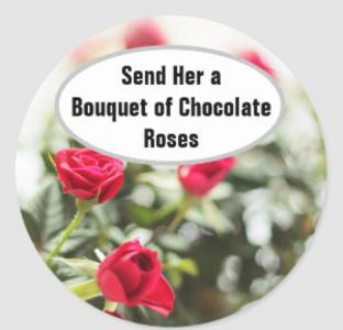 Send her a bouquet of chocolate roses