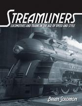 Streamliners: Locomotivers and Trains in the Age of Speed and Style
