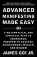 Advanced Manifesting Made Easy