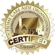 Image of golden seal, Seal reads Home Care Aide Organization, California Association for health services at home. Certified CAHSAH
